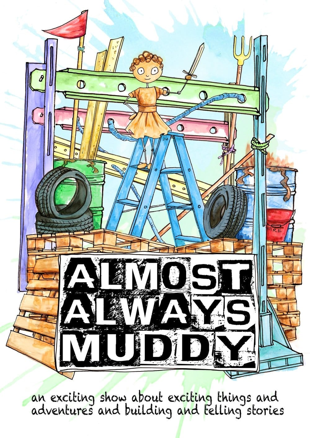 A poster for Almost Always Muddy
