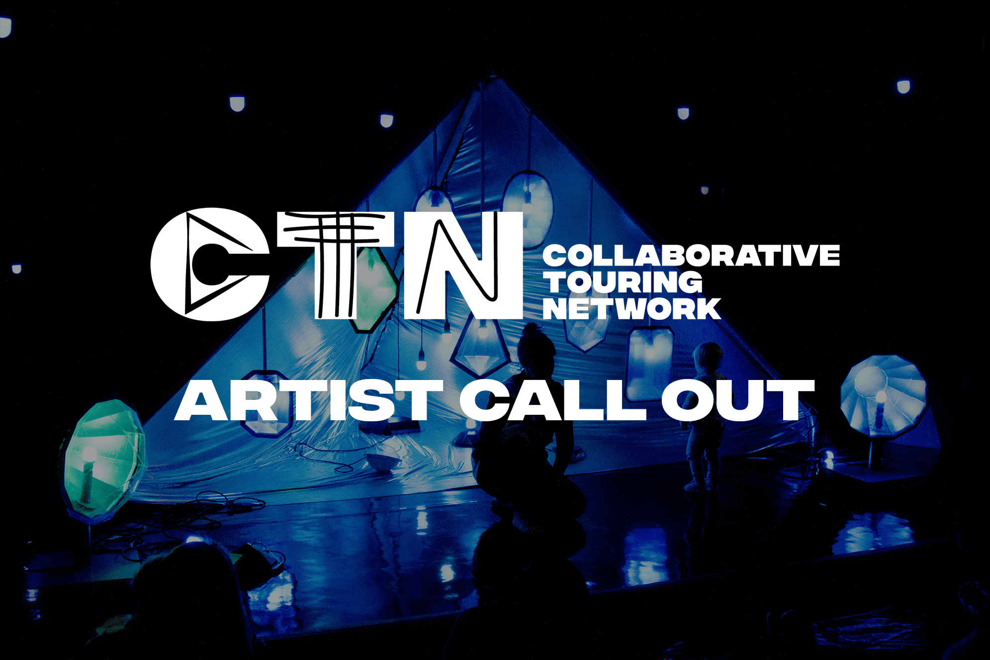 A tent with blue lights. Text overlay reads Collaborative Touring Network artist call out